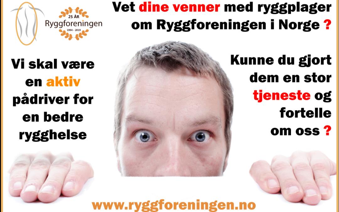 Vet dine venner med ryggplager om Ryggforeningen i Norge ?